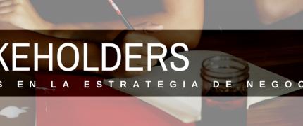 Un buen análisis de los stakeholders es clave para la estrategia de negocio